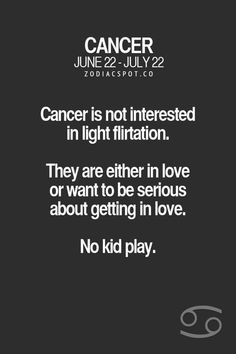 if cancers think they're not wanted they can never tease, spend quality time or be touchy because thats how they flirt!!!!