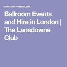 Ballroom Events and Hire in London | The Lansdowne Club
