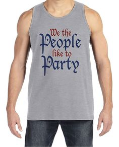 Custom Party Shop Men's We The People Like To Party 4th of July Grey Tank Top