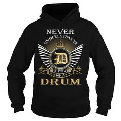 Never Underestimate The Power of a DRUM T-Shirts, Hoodies. ADD TO CART ==► https://www.sunfrog.com/Names/Never-Underestimate-The-Power-of-a-DRUM--Last-Name-Surname-T-Shirt-Black-Hoodie.html?id=41382