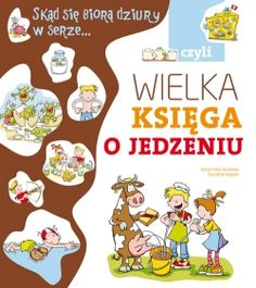 Skąd się biorą dziury w serze...czyli wielka księga o jedzeniu - Multicobooks.pl Muesli, Hamburger, Peanuts Comics, Books, Literatura, Libros, Granola, Book, Burgers