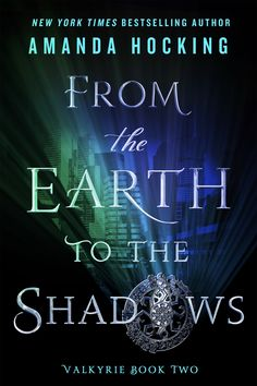 #CoverReveal From the Earth to the Shadows (Valkyrie, #2) by Amanda Hocking