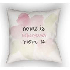 "Red Barrel Studio Katherine Home is Wherever Mom Is Indoor/Outdoor Throw Pillow Size: 18"" H x 18"" W"