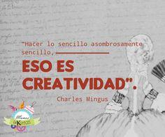 ¡Buenos días!  Hoy amanecimos inspirados :3  #Creatividad #Inspiración #CharlesMingus #InspirationalQuotes #Creativity #Quotes