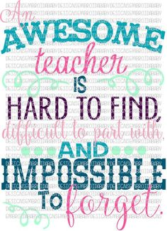 An Awesome Teacher is Hard to Find, Teacher Appreciation SVG DFX EPS and png Files for Cutting Machines Cameo or Cricut Art Teacher Quotes, Teacher Appreciation Quotes, Teacher Signs, Teacher Cards, Your Teacher, Best Teacher, Teacher Poems, Teacher Inspirational Quotes, Appreciation Message