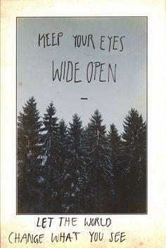mind, heart & eyes -- wide open