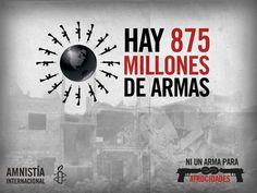 Hay 875 millones de armas circulando por el mundo y a menudo llegan a manos de civiles y son usadas para cometer atrocidades. ¡Actúa!