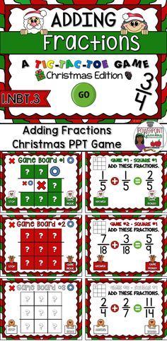 "Engage students with this fun, interactive Christmas themed fractions game. In this tic-tac-toe powerpoint game, students play against one another as they practice adding fractions. In this twist on the classic game, students must answer the questions correctly in order to place their ""x"" or ""o"". There are 3 game modes with 9 questions per game."
