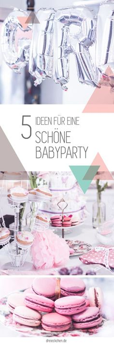 Babyparty Ideen, ohne Kitsch und Chaos, praktische Tipps, keine peinlichen Spiele, leckere Brunch-Rezepte und Geschenk-Ideen für Baby Mädchen