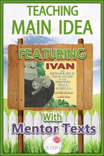 Are you looking for an easy way to teach main idea? Check out this mentor text with a free printable! This example uses the story of Ivan but the printable can be used with any book! There is also a digital resource featured as well as links to other c