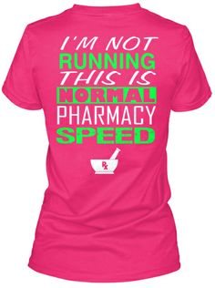 """I'm not running, this is normal pharmacy speed"" LOL I tell my patients this alllll the timeeee lol"