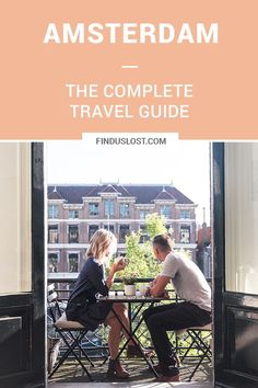 The Complete Amsterdam Travel Guide   Netherlands   Holland