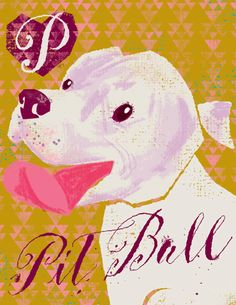 I don't know why I love this so much...P is for Pit Bull Dog Letter Size Print by DandyHorsePress on Etsy