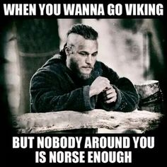 When you wanna go Viking but nobody around you is Norse enough. When you finally get your eyeliner right. Vikings Show, Vikings Tv, Norse Vikings, Viking Meme, Viking Quotes, Norse Pagan, Norse Mythology, Travis Fimmel, King Ragnar