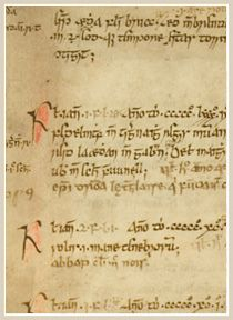 Annals of Ulster    Annála Uladh      TCD 16th century. Vellum      This manuscript contains Irish annals for the years 431-1504 AD. Its principal scribe Ruaidhrí Ó Luinín was a member of a hereditary learned family, historians to the Maguires of Fermanagh. The Annals of Ulster were compiled on Lough Erne, Co Fermanagh under the direction of Cathal Óg mac Maghnusa, archdeacon of Clogher.