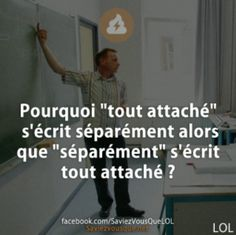 "Why is ""all attached"" written separately while ""separately"" is written all attached? Funny Cute, Hilarious, Funny French, Quote Citation, Lol, Good Humor, Funny Images, Laugh Out Loud, Quotations"