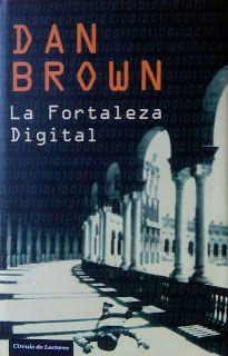 Soñando entre lecturas: RESEÑA: La fortaleza digital - Dan Brown