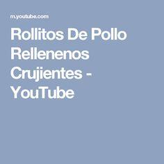 Rollitos De Pollo Rellenenos Crujientes - YouTube