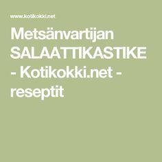 Metsänvartijan SALAATTIKASTIKE - Kotikokki.net - reseptit