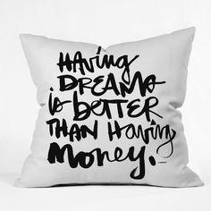 Kal Barteski Having Dreams 1 Throw Pillow #DenyDesigns -- having a dream is better than having money.