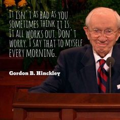 20 Timeless Life Lessons from Gordon B. Hinckley Amazing quotes from Gordon B. Hinckley that are full of hope and optimism! There are more Hinckley quotes here > www.o… Related posts:Muhammad Ali Inspirational Quote. Gospel Quotes, Lds Quotes, Uplifting Quotes, Religious Quotes, Quotable Quotes, Inspirational Quotes, Prophet Quotes, Mormon Quotes, Uplifting Thoughts