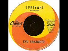 """Kyu Sakamoto - """"Sukiyaki""""  This is one of my all time favorite songs."""