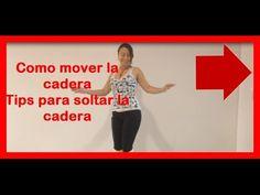Aprender a  mover la cadera - Tips para soltar la cadera
