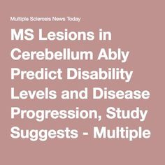 MS Lesions in Cerebellum Ably Predict Disability Levels and Disease Progression, Study Suggests - Multiple Sclerosis News Today