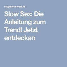 Slow Sex: Die Anleitung zum Trend! Jetzt entdecken