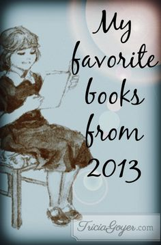 Tricia Goyer's favorite reads from 2013. What's yours?