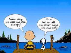 Snoopy-eines+Tages+werden+wir+alle+sterben-aber+an+allen+anderen+Tagen+nicht.jpg (640×480)