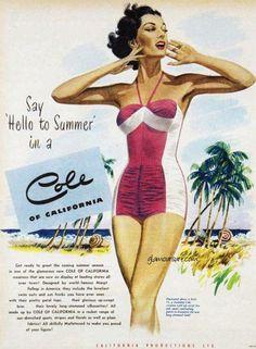 Cole Swim Suit Say Hello To Summer California - Mad Men Art: The Vintage Advertisement Art Collection Vintage Advertisements, Vintage Ads, Vintage Designs, 1940s Fashion, Vintage Fashion, Vintage Outfits, Women's Fashion, Retro Bathing Suits, Vintage Swimsuits