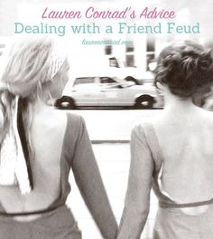 Ask Lauren: How to Deal with a Friend Feud Do What You Want, Lauren Conrad, Backless, Friends, Lady, Healthy, Fashion, Amigos, Moda