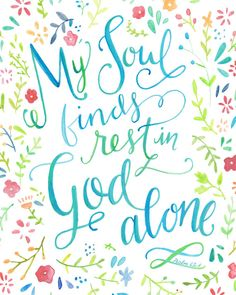 "My Soul Finds Rest in God Alone - Floral Typography Print - 8"" x 10""  $18"