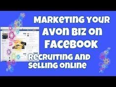 Marketing your Avon Biz on Facebook - Recruiting and Selling Online - www.youravon.com/REPSuite/become_a_rep.page?shopURL=valtimus With billions of users on Facebook, it is definitely a social media website you want to have a presence on if you are trying to recruit or sell Avon online. YouTube: sell avon  http://47beauty.com/nails/index.php/2016/12/19/marketing-your-avon-biz-on-facebook-recruiting-and-selling-online/