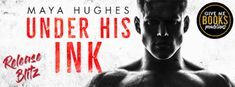 Book Crazy: Release Day Blitz: Under His Ink by Maya Hughes!