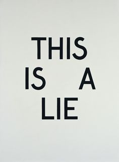 Tauba Auerbach  THIS IS A LIE  2007  Gouache on paper mounted to wood panel