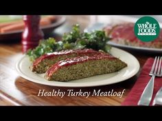 Homemade Healthy Recipe | Healthy Turkey Meatloaf | Whole Foods Market - YouTube
