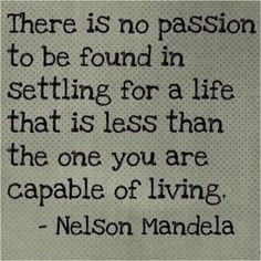 Love this quote and need to put it into practice more. Quote from Nelson Mandela The Words, Cool Words, Quotable Quotes, Motivational Quotes, Inspirational Quotes, Humorous Quotes, Uplifting Quotes, Wisdom Quotes, Great Quotes