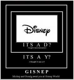 I totally thought it was gisnep when I was little