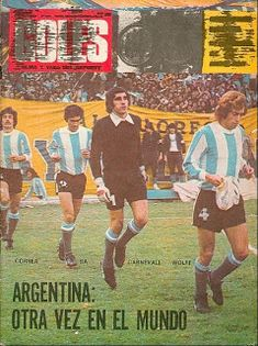 Goles magazine in June 1974 featuring Argentina on the cover. Argentina Football Team, Baseball Cards, Sports, Tapas, 1970s, Gloves, June, Magazine, Souvenirs