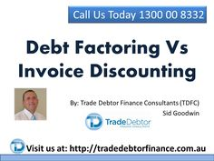 Call TDFC Today On 1300 00 8332 For Your Free Consultation & Quote  http://www.tradedebtorfinance.com.au/services/invoice-discounting-factoring.html