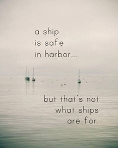 one of my FAVORITE quotes that I can relate to. I find myself building walls. or keeping my ship in harbor because I'm afraid of the big huge scary sea. Words Quotes, Me Quotes, Motivational Quotes, Inspirational Quotes, Sayings, Qoutes, Great Quotes, Quotes To Live By, Statements