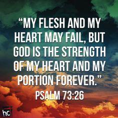 Bible verse ~ Psalm 73:26