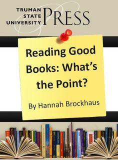 """""""Reading Good Books: What's the Point?"""" by Hannah Brockhaus"""