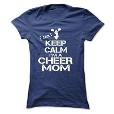 I CAN'T KEEP CALM, I'M A CHEER MOM T-Shirts, Hoodies. ADD TO CART ==► https://www.sunfrog.com/Sports/I-CANT-KEEP-CALM-IM-A-CHEER-MOM-18759618-Ladies.html?id=41382