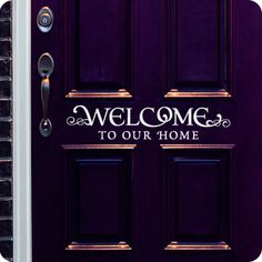 "Welcome To Our Home (wall decal from WallWritten.com)/size: 22"" x 4.5"" $18.95          /36"" x 7.4"" $31.95  /48"" x 9.9"" $41.95"