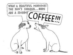 This is SO me and my husband. He's the morning person and I'm the COFFEEE person...lol.