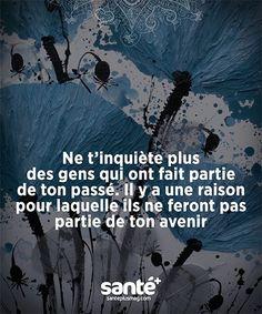 Ne t'inquiète plus des gens qui ont fait partie de ton passé. Il ya une raison pour laquelle ils ne feront pas partie de ton avenir. - Phénomène de Maud - #avenir #de #des #fait #feront #gens #il #ils #laquelle #Maud #ne #ont #partie #pas #Passe #Phénomène #pour #qui #raison #tinquiète #ton #Une #ya