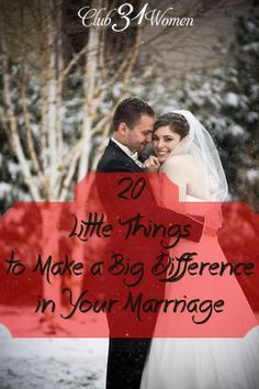 Beautiful for brides :) 20 Little Things that Will Make a Big Difference in Your Marriage